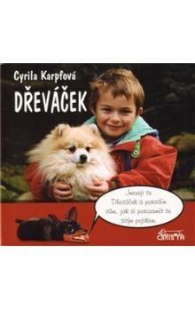 Cyrila Karpfová: Dřeváček cena od 159 Kč