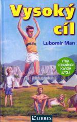Lubomír Man: Vysoký cíl cena od 117 Kč
