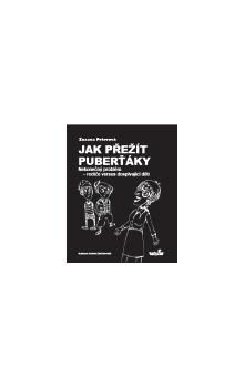 Zuzana Peterová, Andrea Dobrkovská: Jak přežít puberťáky cena od 127 Kč