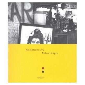 Milan Libiger: Na jedno u Šivů cena od 87 Kč