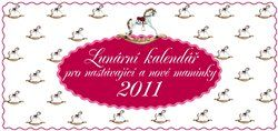 Žofie Kanyzová: Lunární kalendář pro nastávající a nové maminky 2011 cena od 130 Kč