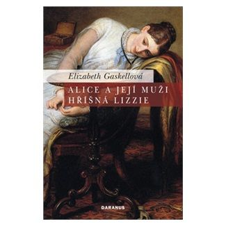 Elizabeth Gaskell: Alice a její muži. Hříšná Lizzie cena od 61 Kč