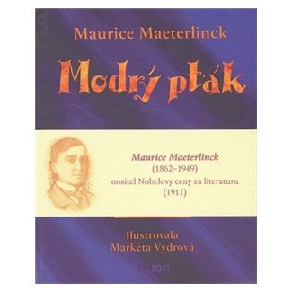 Maurice Maeterlinck: Modrý pták cena od 60 Kč
