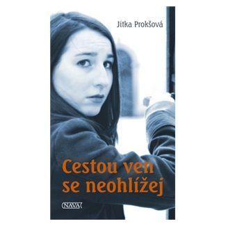 Jitka Prokšová: Cestou ven se neohlížej cena od 130 Kč