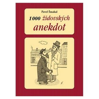 Pavel Šmakal: 1000 židovských anekdot cena od 139 Kč