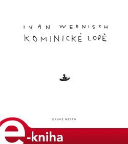 Ivan Wernisch: Kominické lodě cena od 128 Kč