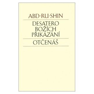 Abd-ru-shin: Desatero Božích přikázání - Otčenáš cena od 138 Kč