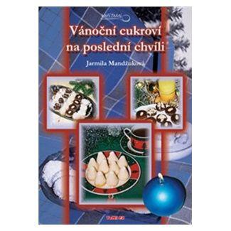 Jarmila Mandžuková: Vánoční cukroví na poslední chvíli cena od 105 Kč