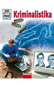 Rainer Köthe, Dr.: Kriminalistika - Co,Jak,Proč? - svazek 39 cena od 128 Kč
