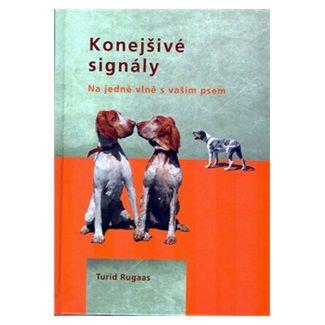 Turid Rugaas: Konejšivé signály - Na jedné vlně s vaším psem cena od 123 Kč
