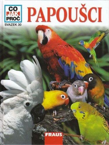 Schütte Petra Deimer: Papoušci - Co,Jak,Proč? - Svazek 30 cena od 128 Kč