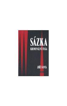 Jiří Fanta: Sázka -- Kriminální fuga cena od 136 Kč