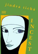 Jindra Tichá: Incest cena od 0 Kč