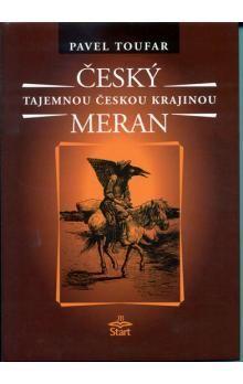 Pavel Toufar: Český Meran - Tajemnou českou krajinou - 2. vydání cena od 136 Kč