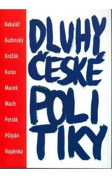 Kolektiv: Dluhy české politiky cena od 124 Kč