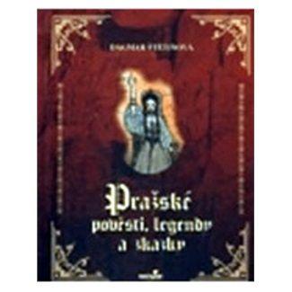Dagmar Štětinová: Pražské pověsti, legendy a zkazky cena od 135 Kč