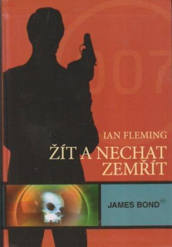 Ian Fleming: Žít a nechat zemřít cena od 79 Kč