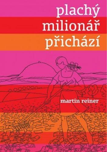 Martin Reiner, Miroslav Barták: Plachý milionář přichází cena od 105 Kč