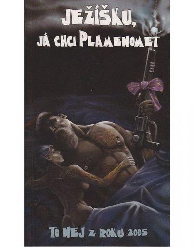 Václav Pravda: Ježíšku, já chci plamenomet - To nej z roku 2005 cena od 114 Kč