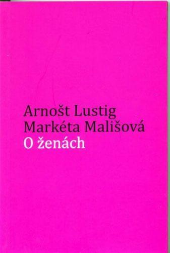 Markéta Mališová, Arnošt Lustig: O ženách cena od 94 Kč