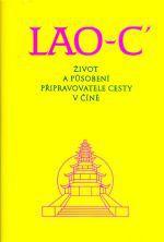 Kolektiv: LAO-C´ Život a působení připravovatele cesty v Číně cena od 174 Kč