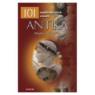 Stefan Rebenich: Antika - 101 nejdůležitějších otázek cena od 92 Kč