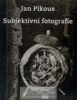 Jan Pikous: Subjektivní fotografie cena od 0 Kč