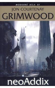 Jon Courtenay Grimwood: NeoAddix - moderní díla SF cena od 145 Kč