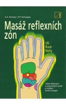 Aljoscha A. Schwarz, Ronald P. Schweppe: Masáž reflexních zón - Léčba tělěsných a psychických potíží a zvýšení životní energie cena od 155 Kč