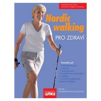 Petra Mommertová-Jauchová: Nordic walking pro zdraví cena od 124 Kč