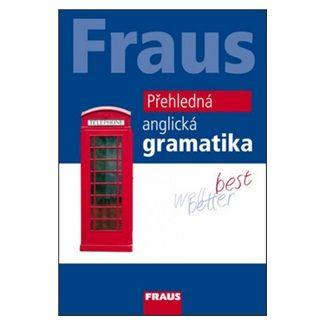 Martina Hovorková: Fraus - Přehledná anglická gramatika cena od 110 Kč