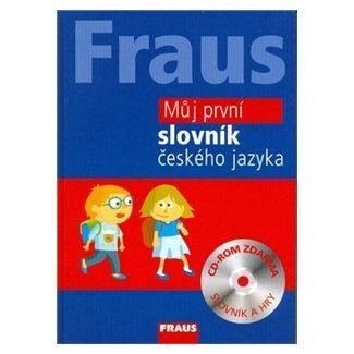 Fraus Můj první slovník českého jazyka + CD-ROM - kolektiv autorů cena od 176 Kč
