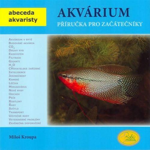 Miloš Kroupa: Akvárium cena od 117 Kč