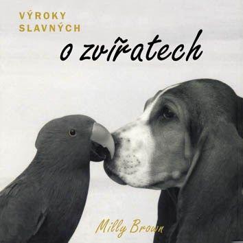 Milly Brown: Výroky slavných o zvířatech cena od 25 Kč