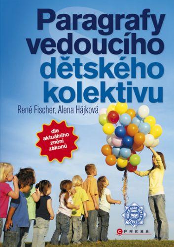 Alena Hájková, René Fischer: Paragrafy vedoucího dětského kolektivu cena od 135 Kč
