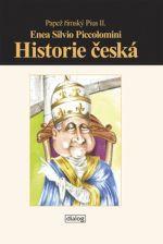 Enea Silvio Piccolomini: Historie česká cena od 125 Kč