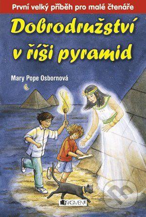 Mary Pope Osborne: Dobrodružství v říši pyramid cena od 101 Kč