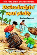 Mary Pope Osborne: Dobrodružství mezi piráty cena od 101 Kč