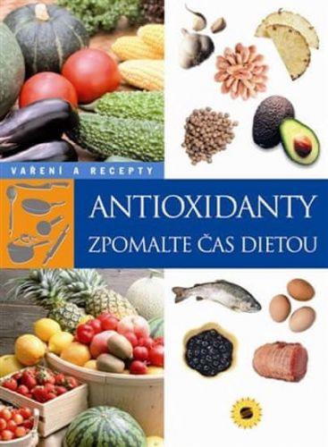 Petrošová Kateřina: Antioxidanty - Zpomalte čas dietou cena od 114 Kč