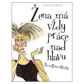 Helen Exley: Žena má vždy práce nad hlavu cena od 119 Kč