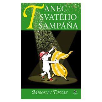 Miroslav Tuščák: Tanec svatého šampáňa - Hráčky 4 cena od 93 Kč