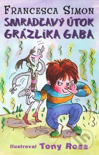 Francesca Simon: Smradľavý útok Grázlika Gaba cena od 92 Kč