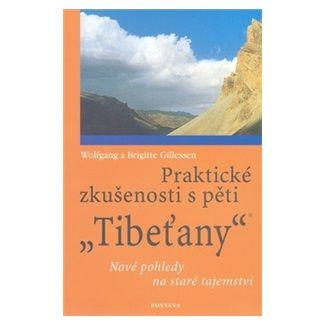 Wolfgang a Brigitte Gillessen: Praktické zkušenosti s pěti Tibeťany cena od 166 Kč