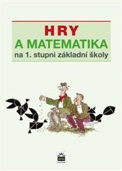 Eva Krejčová: Hry a matematika na 1. stupni základní školy cena od 137 Kč