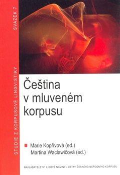 Marie Kopřivová, Martina Waclawičová: Čeština v mluveném korpusu cena od 89 Kč