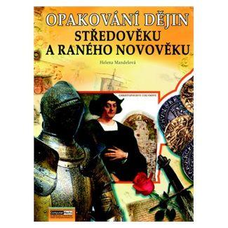 Helena Mandelová: Opakování dějin středověku a raného novověku - Zadání cena od 117 Kč