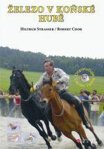 Hiltrud Strasser, Robert Cook: Železo v koňské hubě cena od 0 Kč