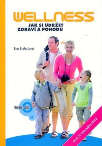 Eva Blahušová: Wellness - Jak si udržet zdraví a pohodu cena od 33 Kč