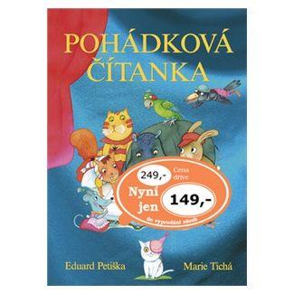 Eduard Petiška, Marie Tichá: Pohádková čítanka cena od 116 Kč