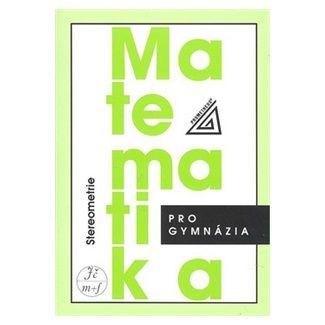 Eva Pomykalová: Matematika pro gymnázia - Stereometrie cena od 92 Kč